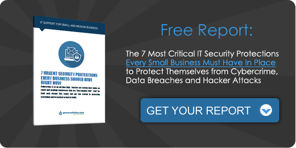 Download Free report: 7 Urgent Security Protections Every Small Busienss Must Have in Place