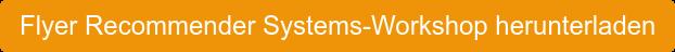 Flyer Recommender Systems-Workshop herunterladen