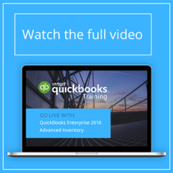 Go Live With QuickBooks Enterprise 2018 Advanced Inventory