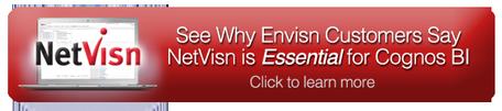see why envisn customers sat netvisn is essential for cognos bi