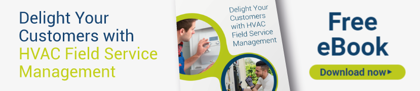 Delight Your Customers with HVAC Field Service Management