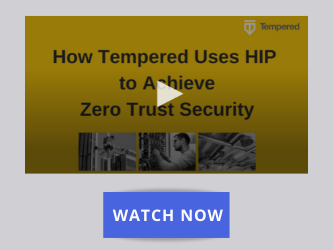How Tempered Uses HIP to Achieve Zero Trust Security - on-demand webinar
