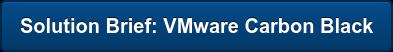 Solution Brief: VMware Carbon Black