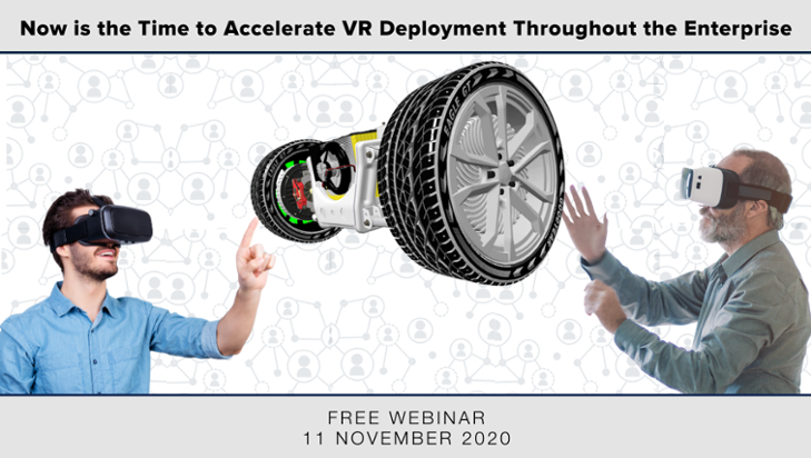 FREE LIVE WEBINAR- Now is the Time to Accelerate VR Deployment Throughout the Enterprise