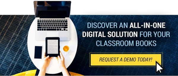 Discover an All-in-One Digital Solution for Your Classroom books- Request a Demo