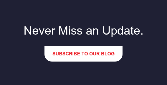 Never Miss an Update. Subscribe to our Blog