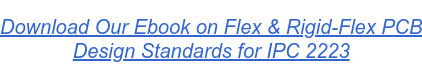 Download Our Ebook on Flex & Rigid-Flex Design Standards for IPC 2223