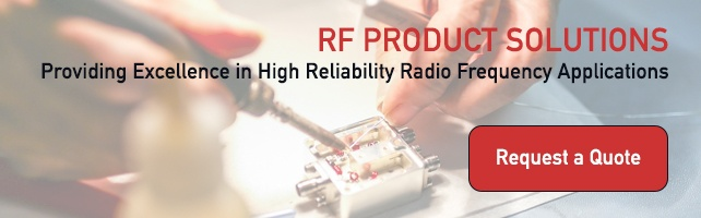Providing Excellence in High Reliability Radio Frequency Solutions