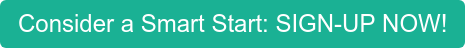 Consider a Smart Start: LEARN MORE!