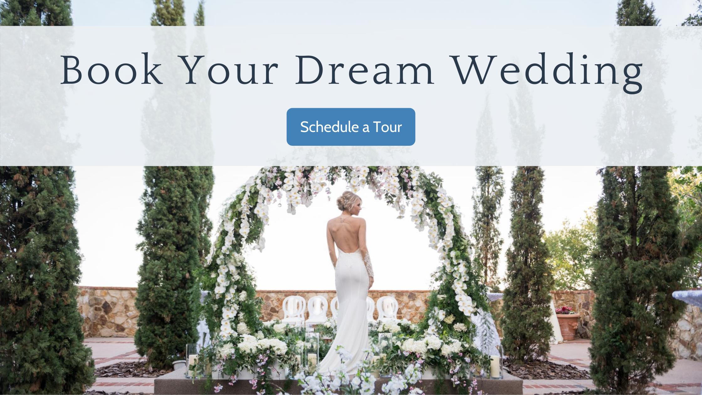 Book Your Dream Wedding - Schedule a Tour
