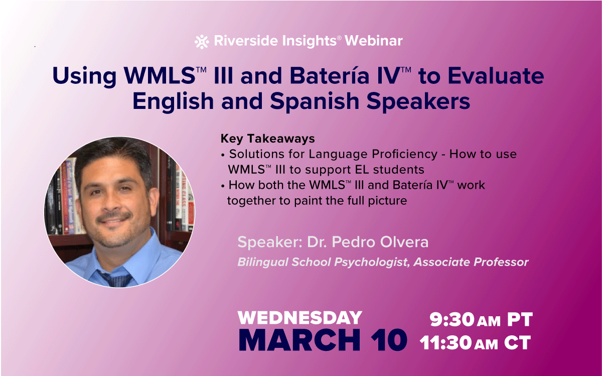 Using WMLS III and Batería IV to Evaluate English and Spanish Speakers