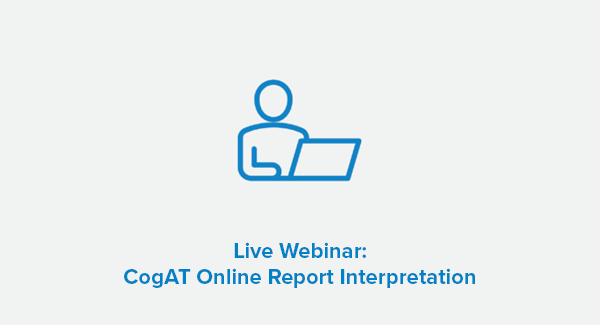 CogAT Online Report Interpretation Webinar