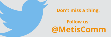 Follow us on Twitter @Metiscomm