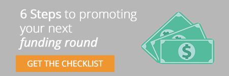 Get the checklist: 6 steps to promoting your next funding round