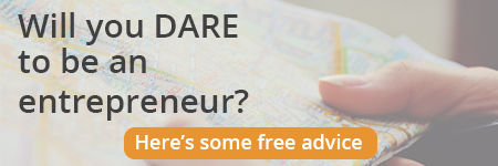 Will you dare to be an entrepreneur? Get some free advice.