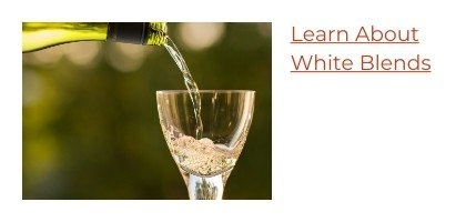 Learn About White Blend Wine