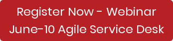 Register Now - Webinar June-10 Agile Service Desk