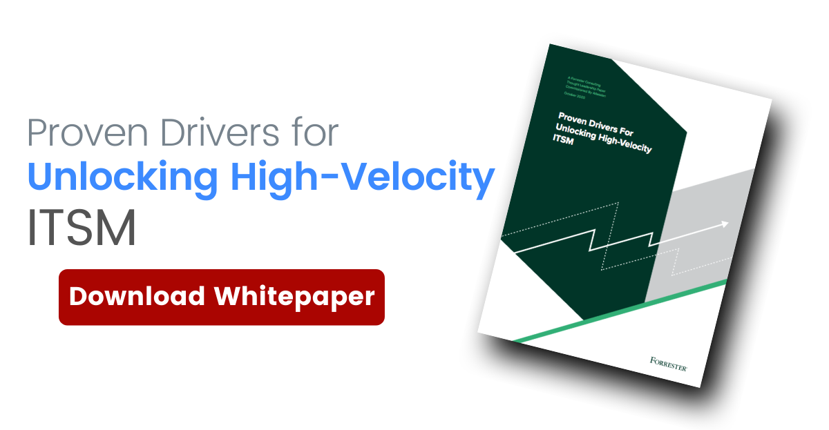 Proven Drivers for Unlocking High-Velocity ITSM