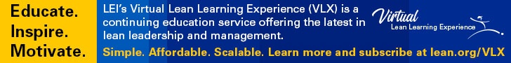 LEI's Virtual Lean Learning Experience is a continuing education service offering the latest in lean leadership and management.