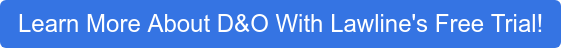 Learn More About D&O WithLawline's Free Trial!