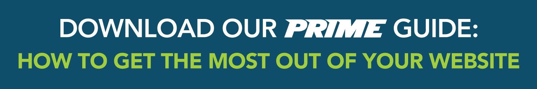 Download our PRIME Guide: How to Get the Most Out of Your Website