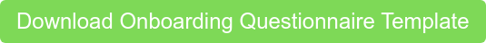 Download Onboarding Questionnaire Template