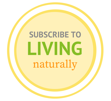 Subscribe to Living Naturally Blog