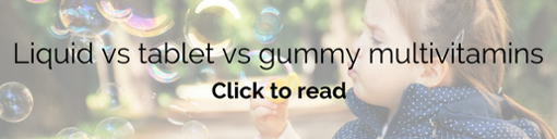 Liquid vs tablet vs gummy multivitamins - Brauer Natural Medicine
