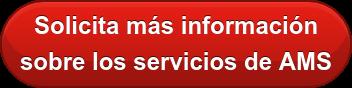 Solicita más información sobre los servicios de AMS