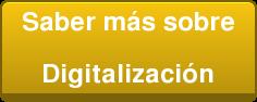 Saber más sobre  Digitalización