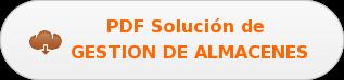 PDF Solución de  GESTION DE ALMACENES