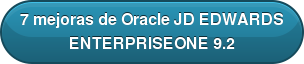 7 mejoras de Oracle JD EDWARDS ENTERPRISEONE 9.2