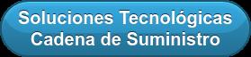 Soluciones Tecnológicas Cadena de Suministro