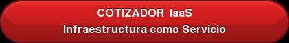COTIZADOR IaaS Infraestructura como Servicio