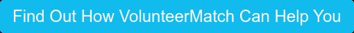 Découvrez comment VolunteerMatch peut vous aider