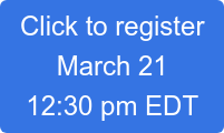 Click to register March 21 12:30 pm EDT