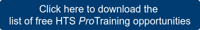 Click here to download the  list of free HTS ProTraining opportunities