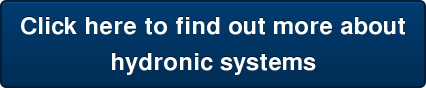 Click here to find out more about hydronic systems