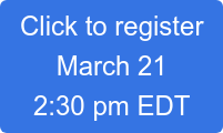 Click to register March 21 2:30 pm EDT