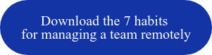 Download the 7 habits for managing a team remotely