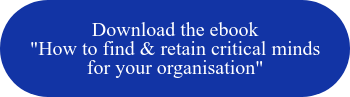 "Download the ebook ""How to find & retain critical minds for your organisation"""
