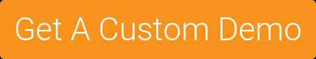 Get A Custom Demo