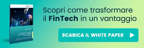 """CLICCA QUI per scaricare il White Paper: """"Scopri come trasformare il FinTech in un vantaggio"""""""""""