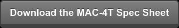 Download the MAC-4T Spec Sheet