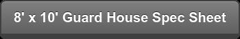 8' x 10' Guard House Spec Sheet