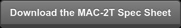 Download the MAC-2T Spec Sheet