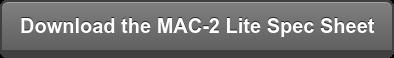 Download the MAC-2 Lite Spec Sheet