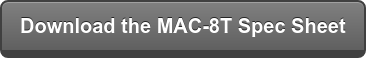 Download the MAC-8T Spec Sheet