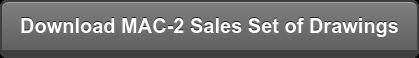 Download MAC-2 Sales Set of Drawings