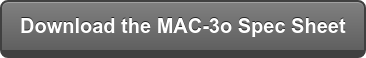 Download the MAC-3o Spec Sheet